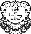 a-verb-for-keeping-warm