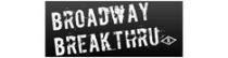 Broadway Break Thru